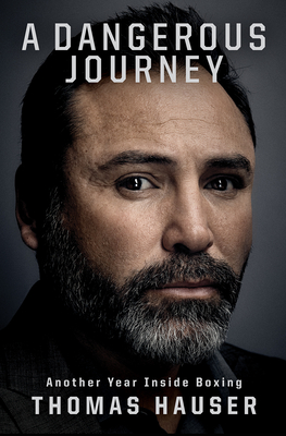 A Dangerous Journey: Inside Another Year in Boxing Cover Image