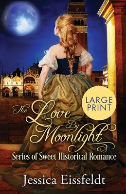 Love By Moonlight: Large Print Edition: A Boxed Set: (The Love By Moonlight Series of Sweet Historical Romance Book 3) Cover Image