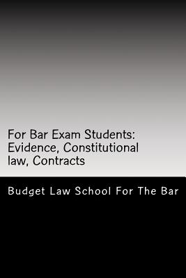 For Bar Exam Students: Evidence, Constitutional law, Contracts: The Bar Published All The Author's Bar Exam Essays After His Bar Exam! Look I Cover Image