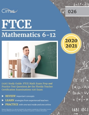 FTCE Mathematics 6-12 (026) Study Guide: FTCE Math Exam Prep and Practice Test Questions for the Florida Teacher Certification Examinations 026 Exam Cover Image