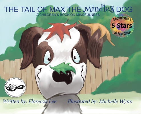 The Tail of Max the Mindless Dog: A Children's Book on Mindfulness Cover Image
