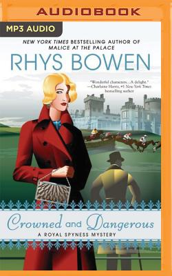 Crowned and Dangerous (Royal Spyness #10) Cover Image