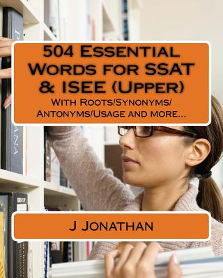 504 Essential Words for SSAT & ISEE (Upper): With Roots/Synonyms/Antonyms/Usage and more... Cover Image