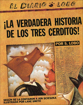 The True Story of the Three Little Pigs / La Verdadera Historia de Los Tres Cerditos! Cover Image