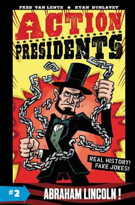 Action Presidents: Abraham Lincoln by Fred Van Lente and Ryan Dunlavey