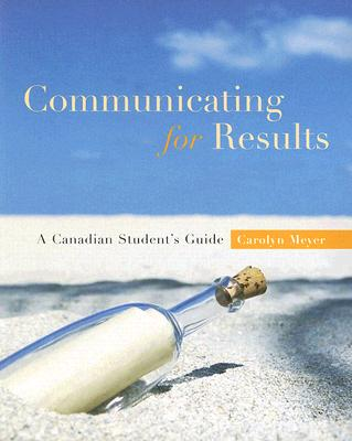 Communicating for Results: A Canadian Student's Guide Cover Image