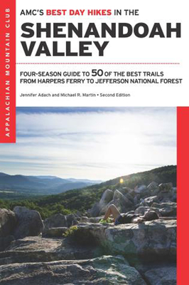 Amc's Best Day Hikes in the Shenandoah Valley: Four-Season Guide to 50 of the Best Trails from Harpers Ferry to Jefferson National Forest Cover Image