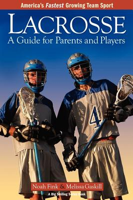 Lacrosse: A Guide for Parents and Players Cover Image