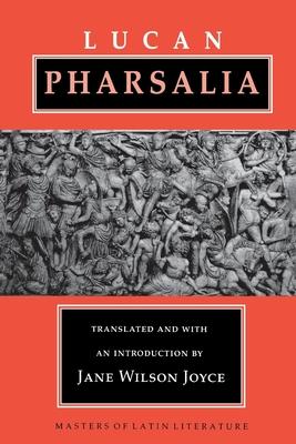 Pharsalia: The Earliest Debates Over Original Intent (Masters of Latin Literature) Cover Image