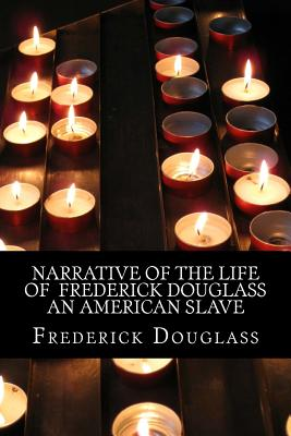 Narrative of the Life of Frederick Douglass an American Slave Cover Image