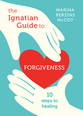 Cover for The Ignatian Guide to Forgiveness