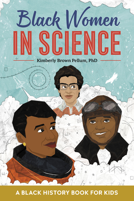 Black Women in Science: A Black History Book for Kids Cover Image