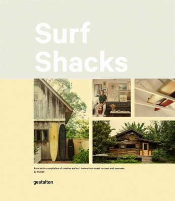 Surf Shacks: An Eclectic Compilation of Surfers' Homes from Coast to Coast Cover Image