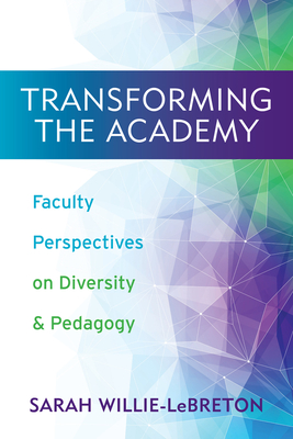 Transforming the Academy: Faculty Perspectives on Diversity and Pedagogy cover