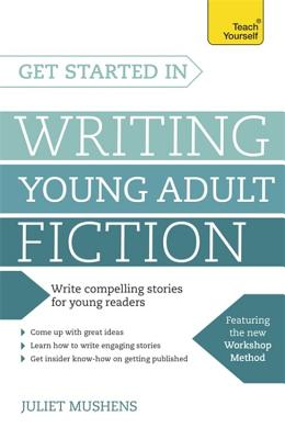 Get Started in Writing Young Adult Fiction Cover Image