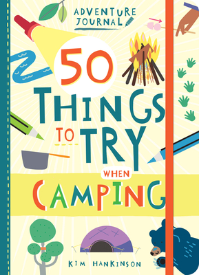 Adventure Journal: 50 Things to Try When Camping Cover Image
