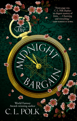 Book cover: The Midnight Bargain by C.L. Polk. A dark green and golden pocketwatch takes up nearly the entire cover, with a geometric design around the golden hands, which put the time at just before midnight.  Around the inside of the watch is the text: MIDNIGHT BARGAIAN). The background is dark green, and small pink flowers are scattered over the watch.