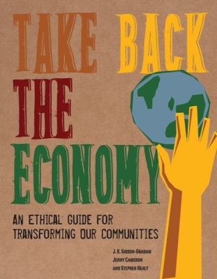 Take Back the Economy: An Ethical Guide for Transforming Our Communities Cover Image