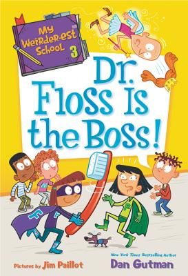My Weirder-est School #3: Dr. Floss Is the Boss! Cover Image