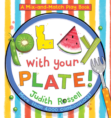 Cover for Play with Your Plate! (A Mix-and-Match Play Book)