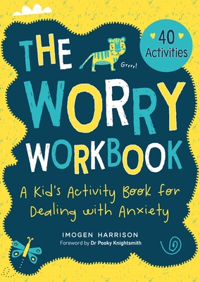 The Worry Workbook: A Kid's Activity Book for Dealing with Anxiety Cover Image