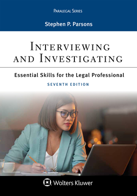 Interviewing and Investigating: Essentials Skills for the Legal Professional (Aspen Paralegal) Cover Image