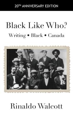 Black Like Who?: Writing - Black - Canada Cover Image