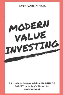 Modern Value Investing: 25 Tools to Invest with a Margin of Safety in Today's Financial Environment Cover Image