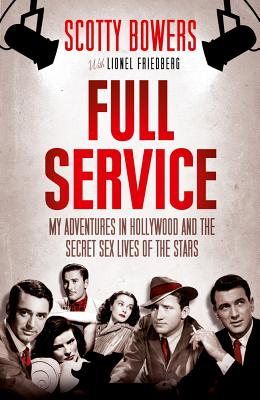 Full Service: My Adventures in Hollywood and the Secret Sex Lives of the Stars Cover Image