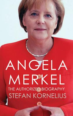 Angela Merkel: The Authorized Biography Cover Image