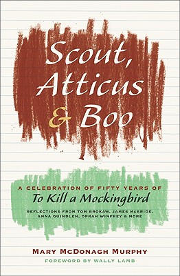 Scout, Atticus, and Boo: A Celebration of Fifty Years of to Kill a Mockingbird Cover Image