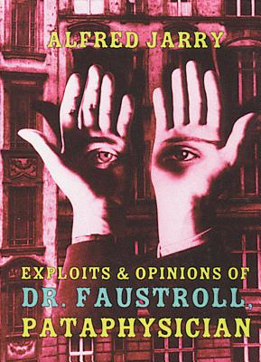 Exploits & Opinions of Dr. Faustroll, Pataphysician Cover Image