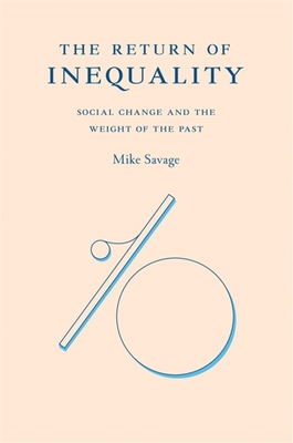 The Return of Inequality: Social Change and the Weight of the Past cover