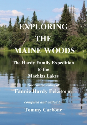Exploring the Maine Woods - The Hardy Family Expedition to the Machias Lakes Cover Image