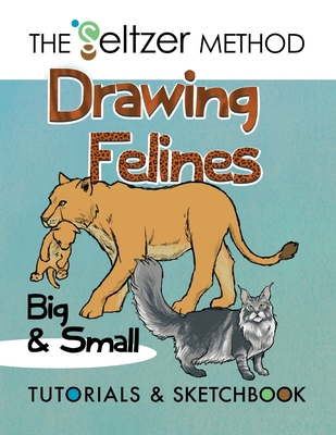 Drawing Felines: Big and Small Cover Image