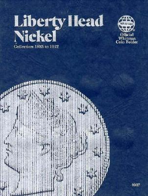 Coin Folders Nickels: Liberty Head (Official Whitman Coin Folder) Cover Image