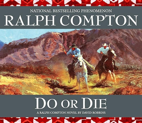 Do or Die: A Ralph Compton Novel by David Robbins Cover Image