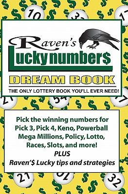 Raven's Lucky Numbers Dream Book: The Only Lottery Book You