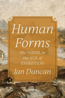 Human Forms: The Novel in the Age of Evolution Cover Image