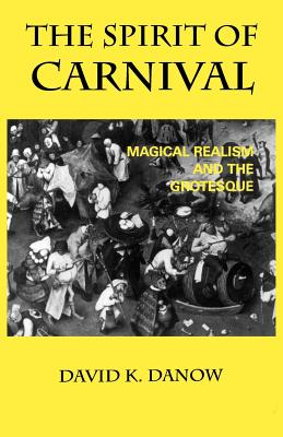 The Spirit of Carnival: Magical Realism and the Grotesque Cover Image