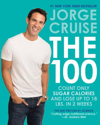 The 100: Count Only Sugar Calories and Lose Up to 18 Pounds in 2 Weeks Cover Image