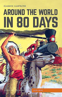 Around the World in 80 Days (Classics Illustrated) Cover Image