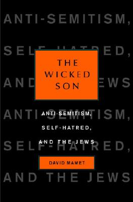 The Wicked Son: Anti-Semitism, Self-hatred, and the Jews Cover Image