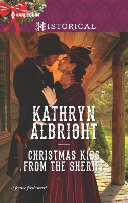 Christmas Kiss from the Sheriff (Harlequin Historical Romance) Cover Image