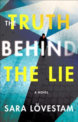 The Truth Behind the Lie: A Novel Cover Image