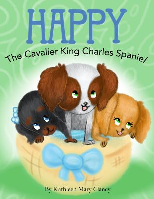 Happy: The Cavalier King Charles Spaniel Cover Image