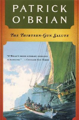 The Thirteen Gun Salute (Aubrey/Maturin Novels #13) Cover Image