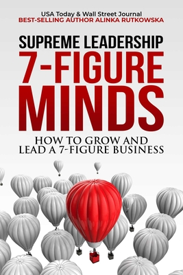 7-Figure Minds: How to Grow and Lead  A 7-Figure Business Cover Image