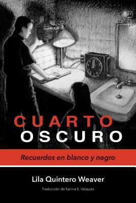 Cuarto oscuro: Recuerdos en blanco y negro Cover Image