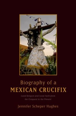 Biography of a Mexican Crucifix Cover